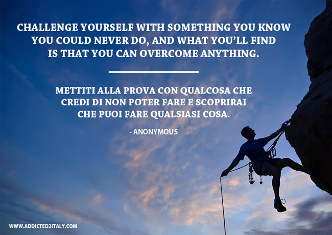 Challenge Yourself Inspirational Quote Translated into Italian