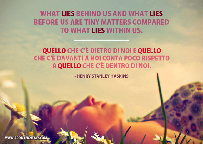 What Lies Behind Us - Inspirational Quote from Henry Stanley Haskins translated into Italian.